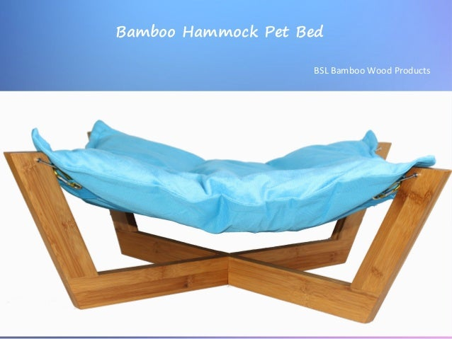 bamboo hammock pet bed bsl bamboo wood products     new bamboo hammock pet bed  rh   slideshare