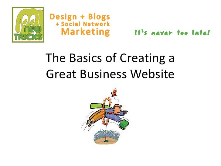 The Basics of Creating a  Great Business Website