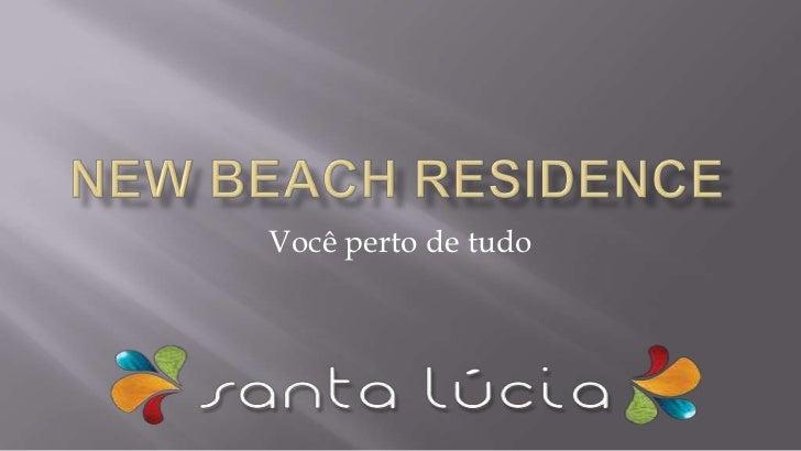 New Beach residence<br />Você perto de tudo<br />