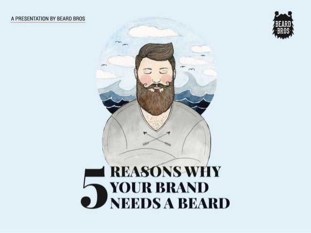 5 Reasons Why Your Brand Needs A Beard!