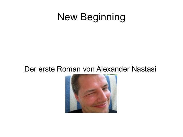 New BeginningDer erste Roman von Alexander Nastasi