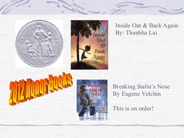 Inside Out & Back Again By: Thanhha Lai  Breaking Stalin's Nose By Eugene Velchin This is on order!