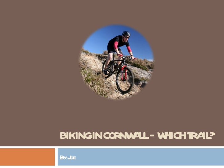 BIKING IN CORNWALL – WHICH TRAIL? By Joe