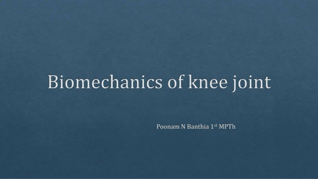 Knee complex Tibiofemoral joint Patellofemoral joint