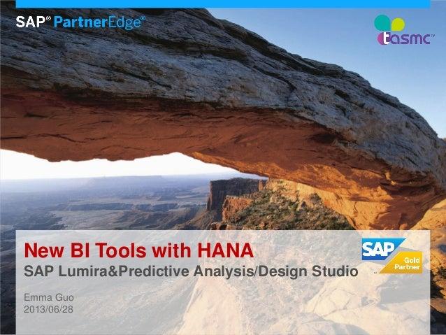 New BI Tools with HANA SAP Lumira&Predictive Analysis/Design Studio Emma Guo 2013/06/28