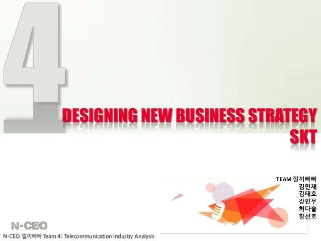 DESIGNING NEW BUSINESS STRATEGY                                                 SKT                                       ...