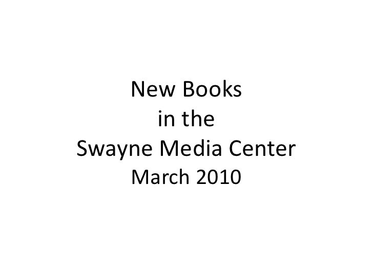 New Books in theSwayne Media CenterMarch 2010<br />
