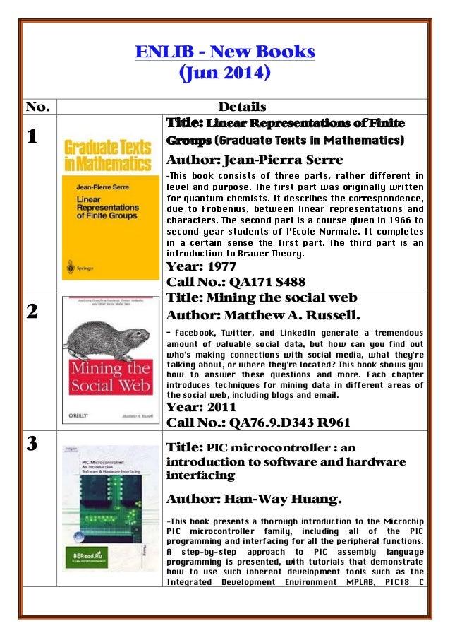 ENLIB - New Books (Jun 2014) No. Details 1 Title: Linear Representations of Finite Groups (Graduate Texts in Mathematics) ...