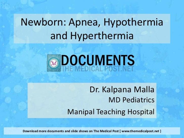 Newborn: Apnea, Hypothermia    and Hyperthermia                                         Dr. Kalpana Malla                 ...