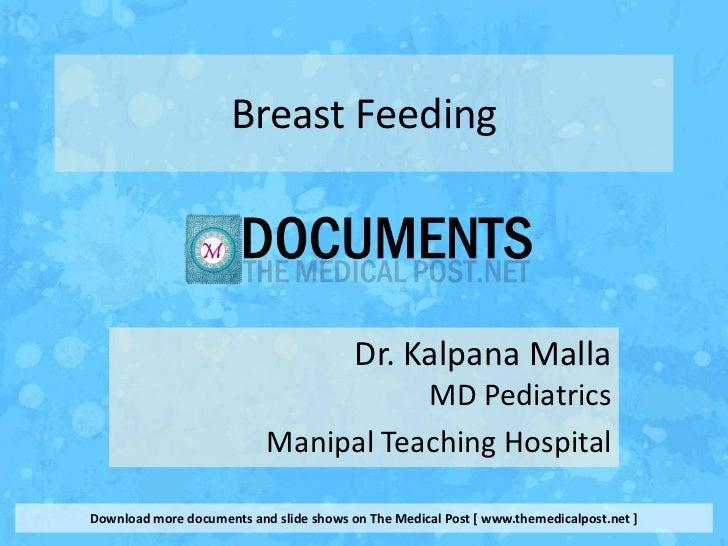 Breast Feeding                                         Dr. Kalpana Malla                                      MD Pediatric...