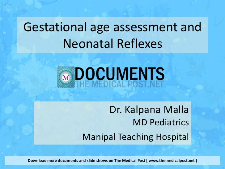 Gestational age assessment and       Neonatal Reflexes                                         Dr. Kalpana Malla          ...