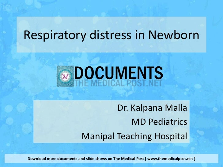 Respiratory distress in Newborn                                   Dr. Kalpana Malla                                       ...