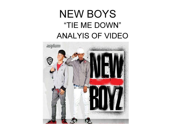 "NEW BOYS  ""TIE ME DOWN"" ANALYIS OF VIDEO"