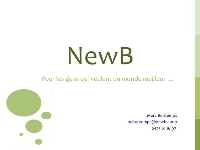 NewBPour les gens qui veulent un monde meilleur ...                                      Marc Bontemps                    ...