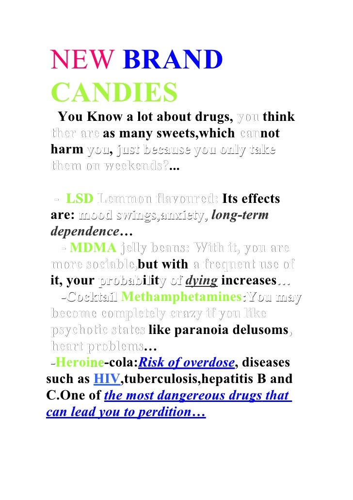 NEW BRAND CANDIES  You Know a lot about drugs, you think ther are as many sweets,which cannot                             ...