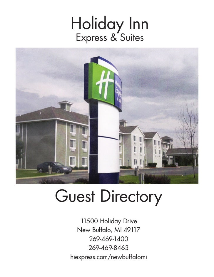 Holiday Inn   Express & SuitesGuest Directory      11500 Holiday Drive     New Buffalo, MI 49117         269-469-1400     ...