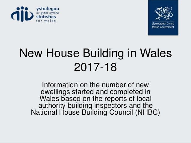 New House Building in Wales 2017-18 Information on the number of new dwellings started and completed in Wales based on the...