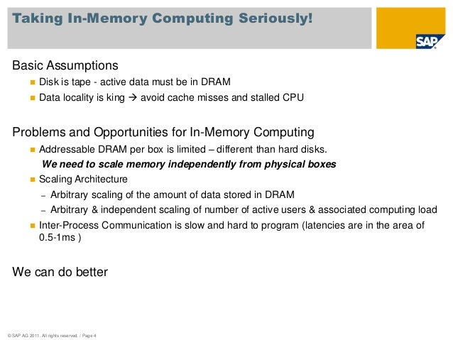 Taking In-Memory Computing Seriously!  Basic Assumptions   Disk is tape - active data must be in DRAM   Data locality is...