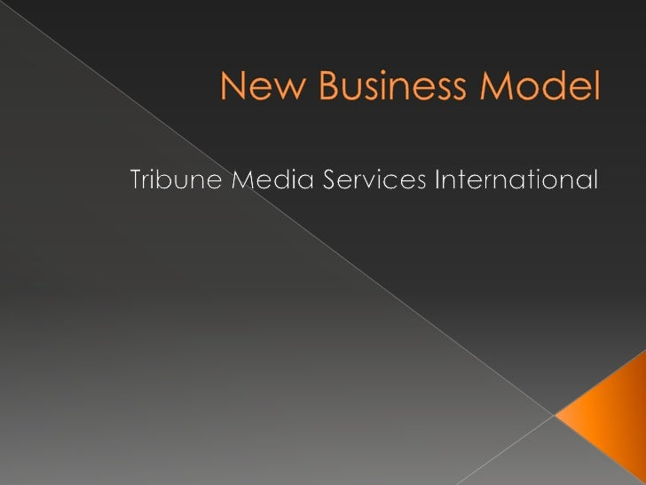 New Business Model<br />Tribune Media Services International<br />