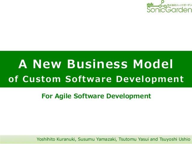 Yoshihito Kuranuki, Susumu Yamazaki, Tsutomu Yasui and Tsuyoshi Ushio For Agile Software Development A New Bu...