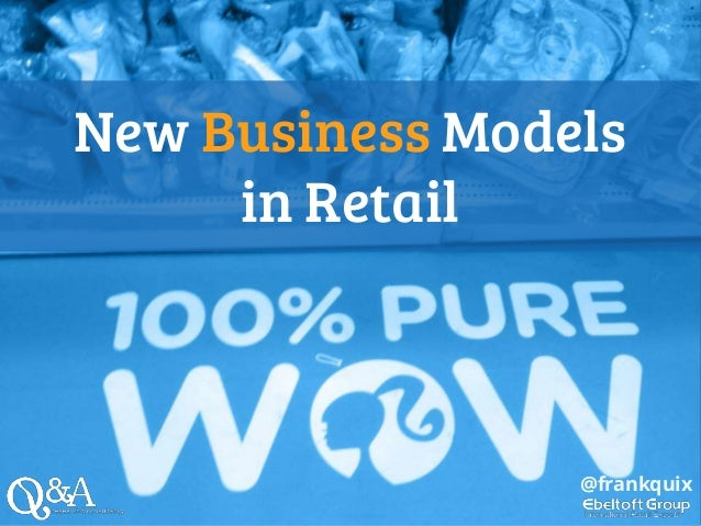 New Business Models in Retail @frankquix