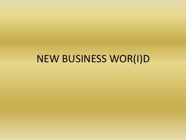 NEW BUSINESS WOR(I)D