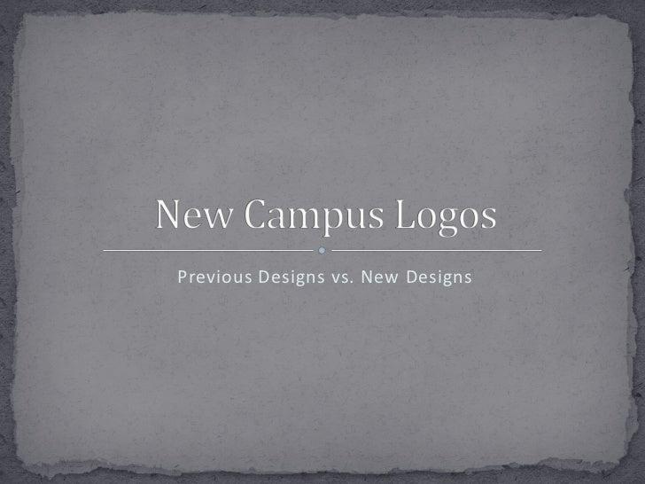 Previous Designs vs. New Designs