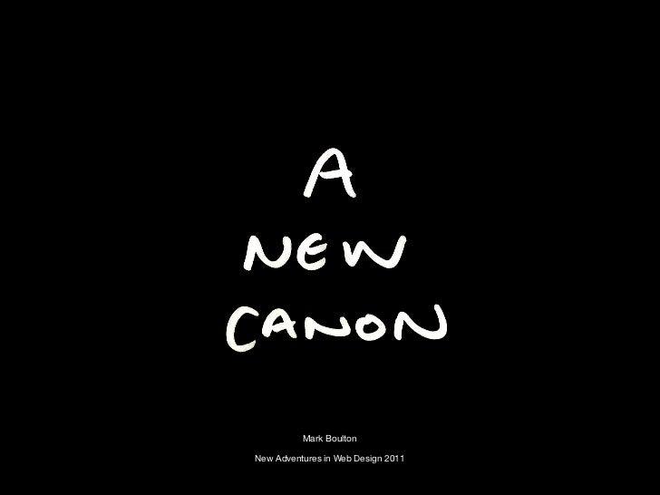 Mark BoultonNew Adventures in Web Design 2011