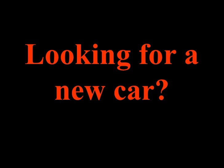 Looking for a new car?