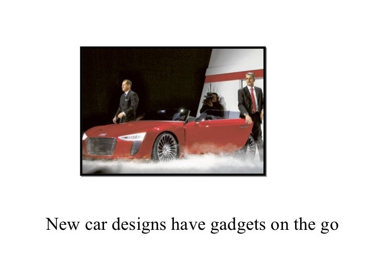New car designs have gadgets on the go