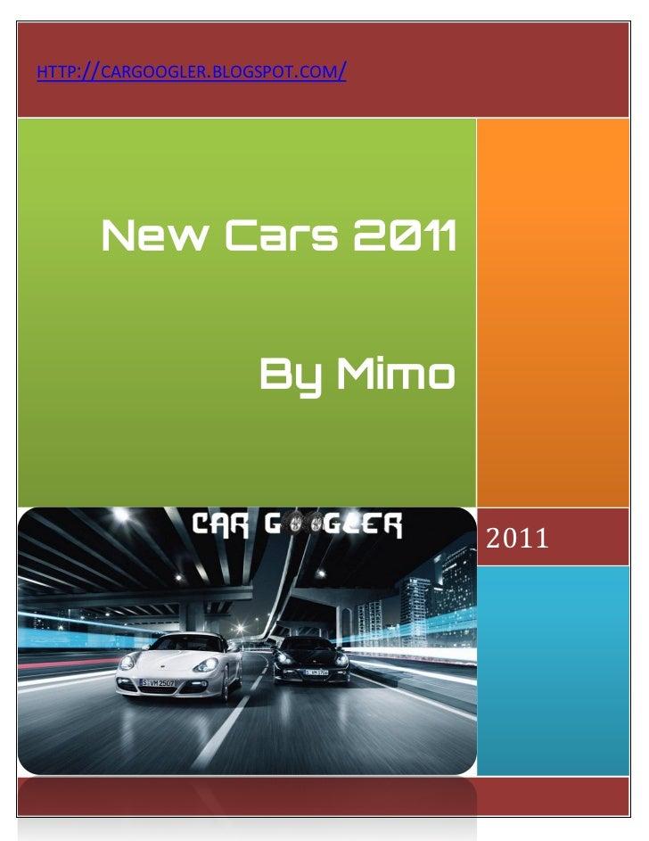 HTTP://CARGOOGLER.BLOGSPOT.COM/      New Cars 2011                      By Mimo                                  2011