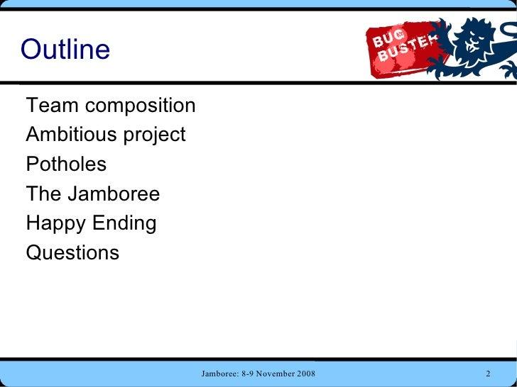 Outline <ul><li>Team composition
