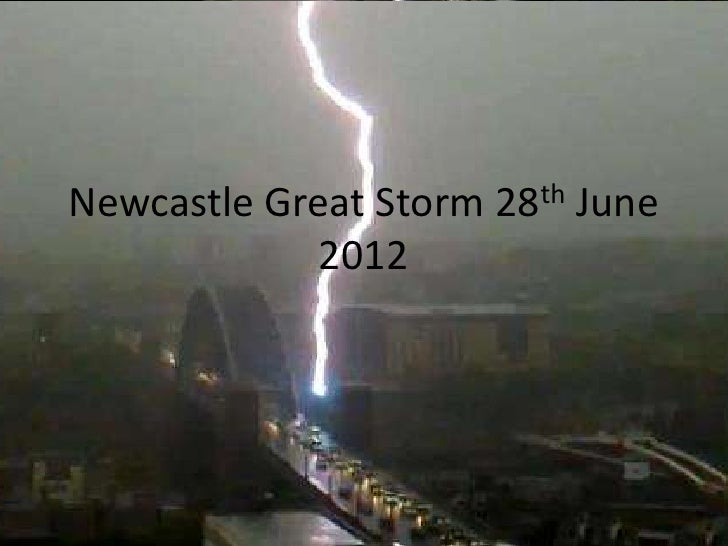 Newcastle Great Storm 28th June            2012