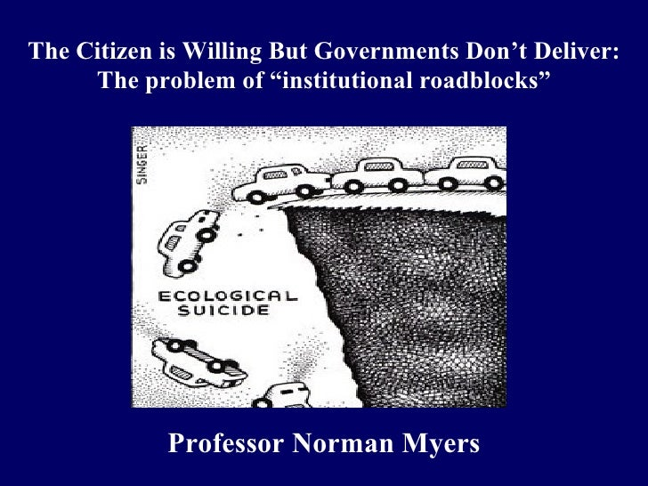 """The Citizen is Willing But Governments Don't Deliver:      The problem of """"institutional roadblocks""""                 Profe..."""