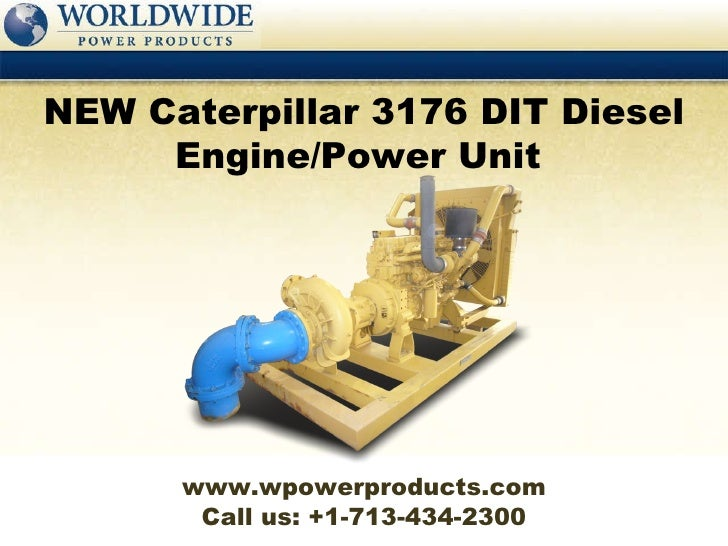 Call us: +1-713-434-2300 NEW Caterpillar 3176 DIT Diesel Engine/Power Unit  www.wpowerproducts.com
