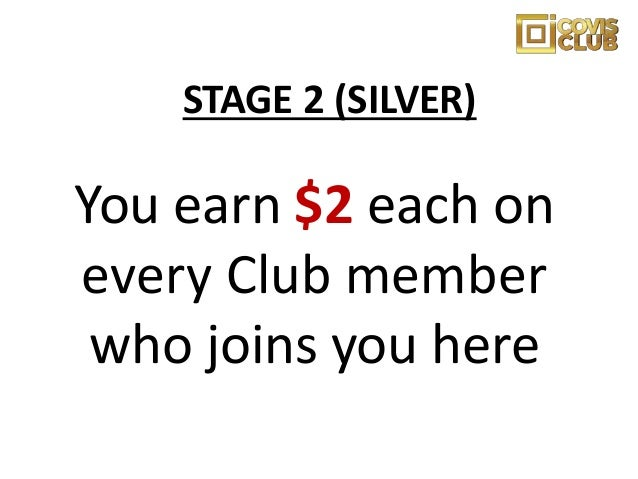 You earn $150 each on every Club member who joins you here STAGE 4 (EMERALD)