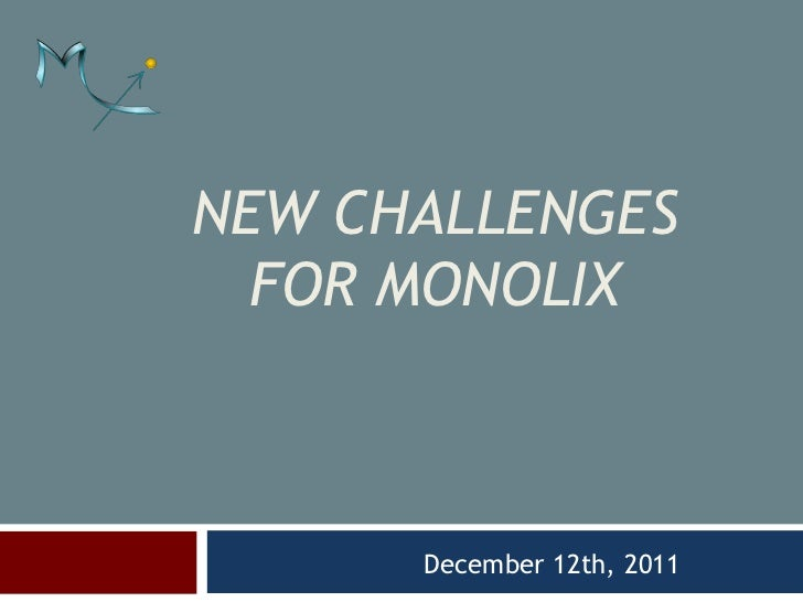 NEW CHALLENGES  FOR MONOLIX      December 12th, 2011