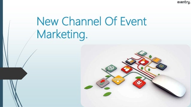 New Channel Of Event Marketing.