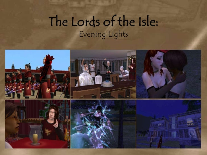 The Lords of the Isle:Evening Lights<br />