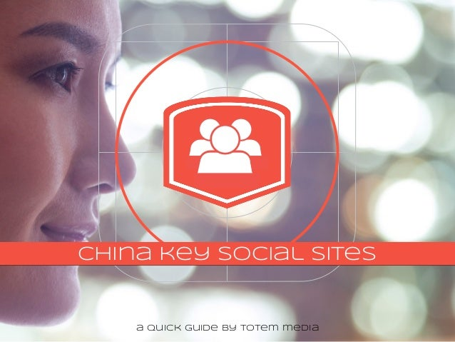B2C china key social sites a quick guide by totem media