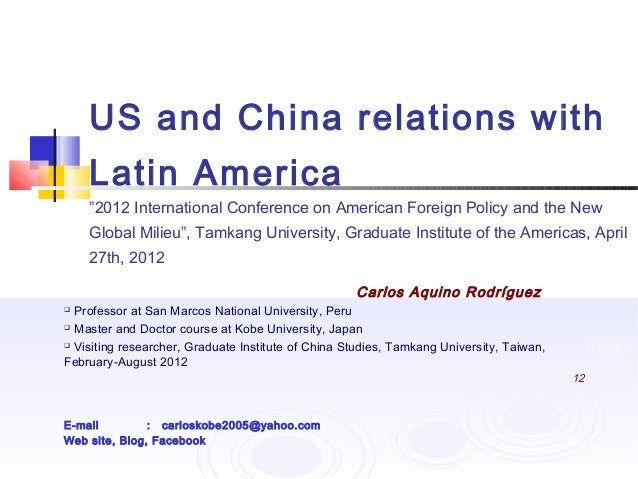 """US and China relations with Latin America """"2012 International Conference on American Foreign Policy and the New Global Mil..."""