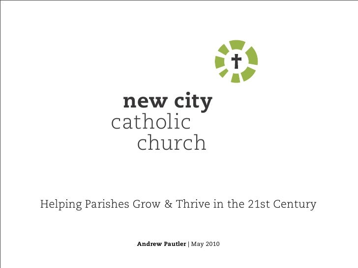 new city             catholic               church  Helping Parishes Grow & Thrive in the 21st Century                    ...
