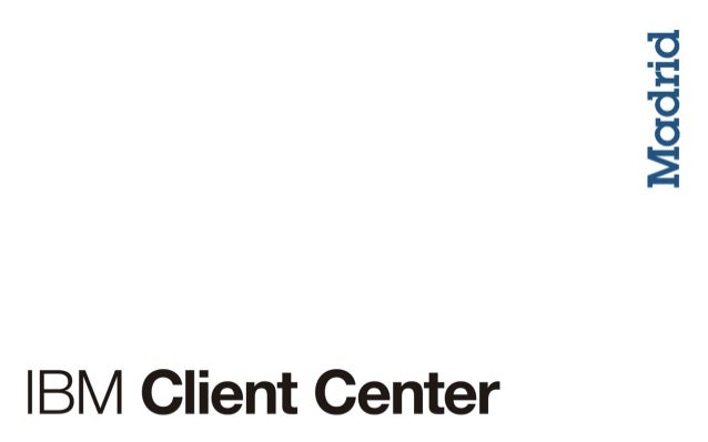 IBM Client Center  Madrid