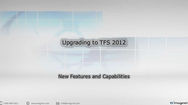 Upgrading to TFS 2012 New Features and Capabilities