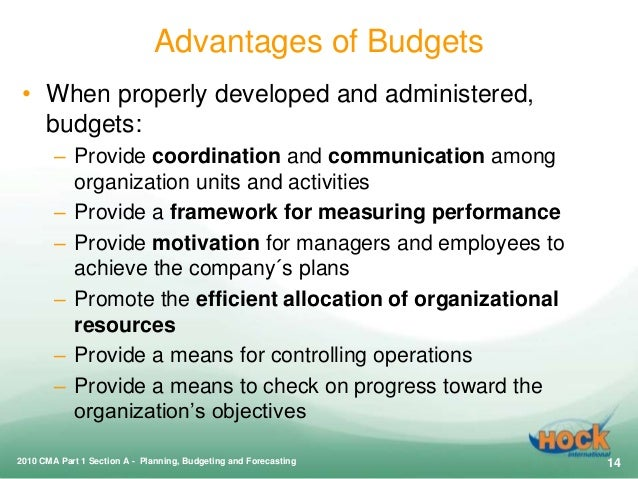 five benefits of budgeting to an organization Five of the different types of budgets by natasha gilani  updated june 30, 2018 a budget is a plan that forecasts future expenses and helps companies to effectively allocate resources to meet those expenses.