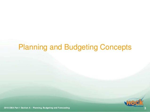 ... Budgeting and Forecasting 2; 3. Planning and Budgeting Concepts 2010 CMA Part 1 ...