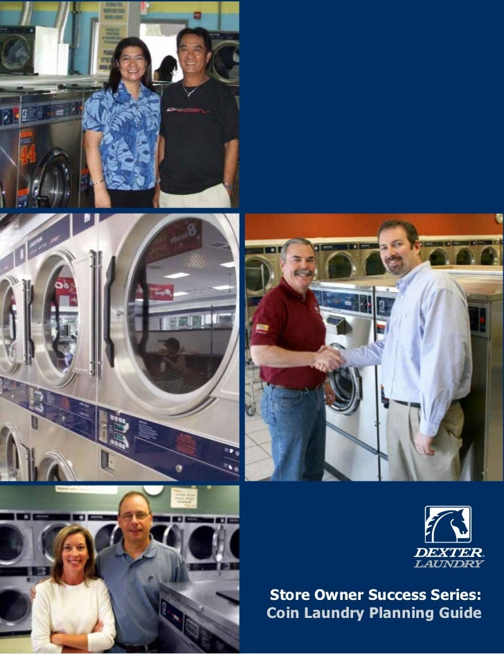 Store Owner Success Series:                                                                  Coin Laundry Planning GuideDe...