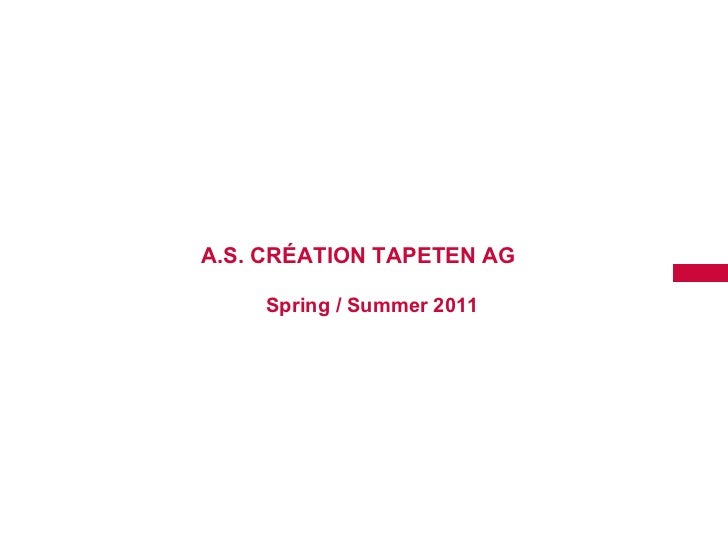 <ul><li>A.S. CRÉATION TAPETEN AG </li></ul><ul><ul><ul><ul><ul><li>  </li></ul></ul></ul></ul></ul><ul><ul><ul><ul><ul><li...