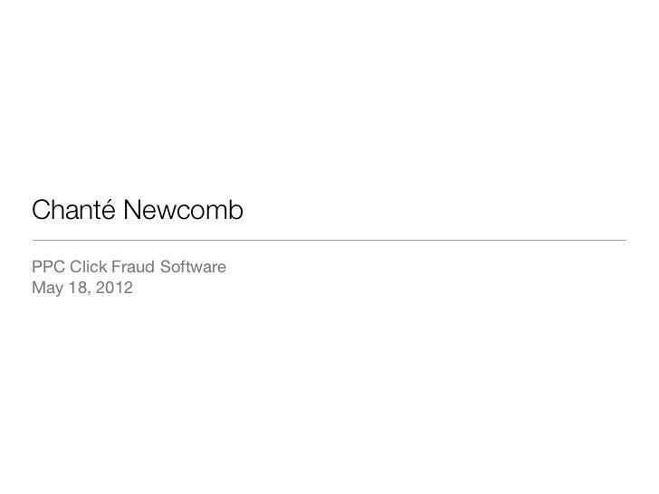 Chanté NewcombPPC Click Fraud SoftwareMay 18, 2012