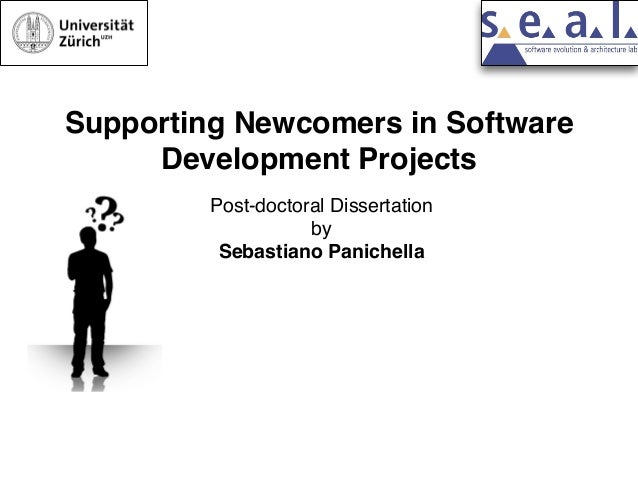 Supporting Newcomers in Software Development Projects Post-doctoral Dissertation by Sebastiano Panichella